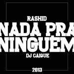 """Rashid lança música """"Nada pra ninguém"""", com produção de DJ Caique"""