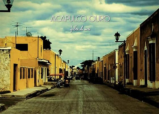 CD Febre do Ouro, do Acapulco Ouro