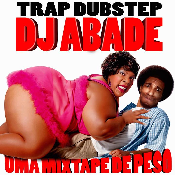 DJ Abade e a Trap e Dubstep - Uma Mixtape de Peso